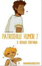 Patrochille Humor 2 - Il Disagio Continua by ParanormalBooksLover