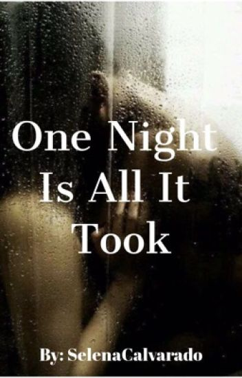 One Night Is All It Took