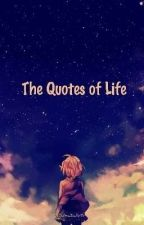 The Quotes of Life by Cydney_the_Turtle