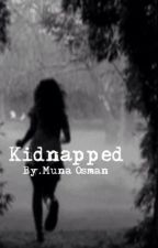 Expect The Unexpected:Kidnapped by MunaOsman7