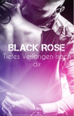 Black Rose: Tiefes Verlangen nach dir by CoAnonymous