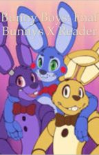 Bunny Boys: FNAF Bunnies X Reader by Screamyourdeath_ST