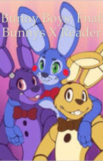 Bunny Boys: FNAF Bunnies X Reader