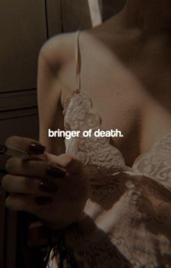 BRINGER OF DEATH ⁽ᵒⁿ ʰᵒˡᵈ⁾