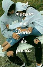 A Morena e o Dono da Favela by Panda_Debochada