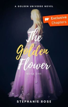 The Golden Flower - (#1 in the GOLDEN series) #Wattys2019 by StephRose1201