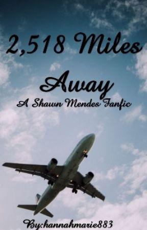 2,518 Miles Away  by hannahmarie883