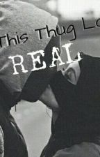 Is This Thug Love Real? by princessjazel