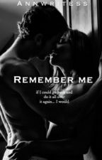 Remember Me by annwritess1