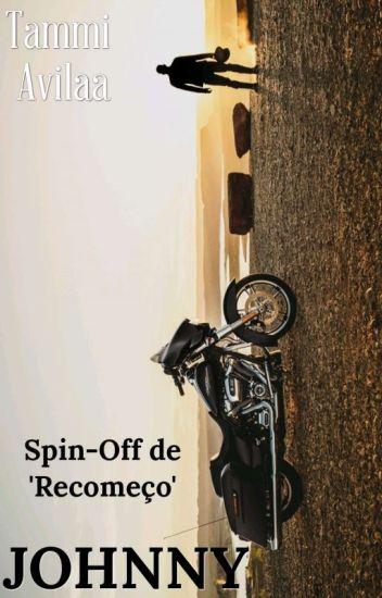 """JOHNNY - Spin - Off de """" Recomeço"""""""