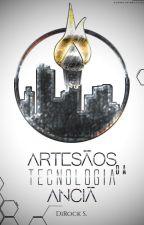Artesãos da Tecnologia Anciã [CONCLUÍDO] by DiRockS