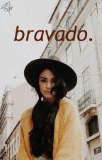 bravado. (c.e.) by tloved