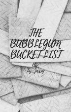 The Bubblegum Bucket List by ly_jazzy