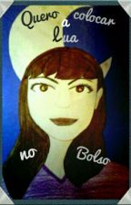 Quero Colocar A Lua No Bolso by Beatriz-2005