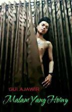 Malam Yang Horny by gulajawir2