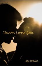 Daddy's Little Girl|(ON HOLD) by PurplePisces22