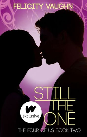 Still the One (Book 2 in the Four of Us Trilogy)