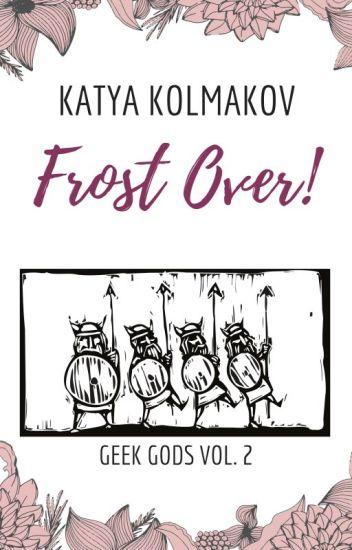 FROST OVER! || Norse & Greek Mythology, Marvel Loki, Romance & Humour || ongoing