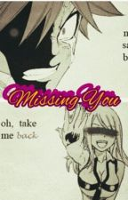 (NaLu One Shot) Missing You by annie_anime19