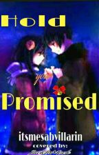 Hold your Promised (On going) by itsmesabvillarin