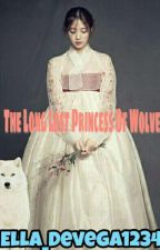 The Long Lost Princess Of  Wolves[Very Slow Update] by ella_devega1234