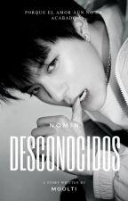 Desconcidos (NOMIN/JAENO) by Moolti