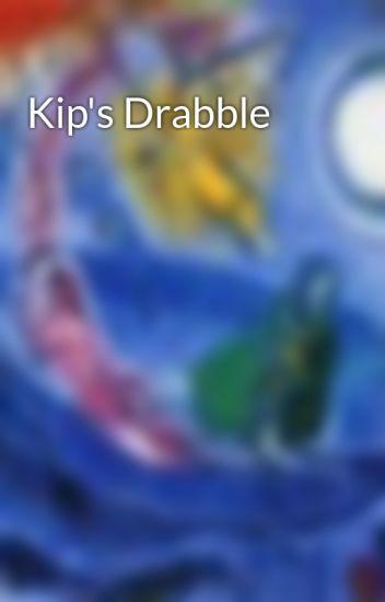 Kip's Drabble