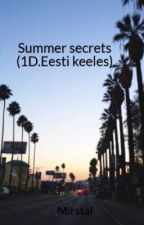 Summer secrets (1D.Eesti keeles) by Mirstal