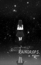 Raindrops by Tinoona