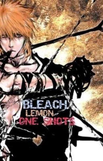 Bleach Lemon Oneshots {Reboot}