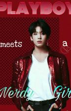 PLAYBOY MEETS A NERDY GIRL X READER《{On Going}》 by Chimonnie_seokjin