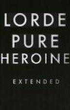 PURE HEROINE LORDE by Aleswifty