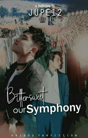 Bittersweet Our Symphony | KAISOO by parkleajulia