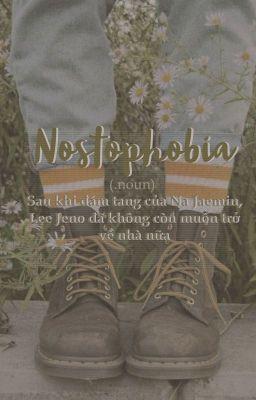 Đọc truyện Nostophobia ||ljn x njm|| - nomin