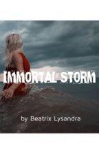 Immortal Storm by BeatrixLysandra