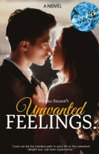 Unwanted Feelings| Ongoing by TheHiddenWriter4