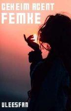 Geheim agent Femke by WPFanfics
