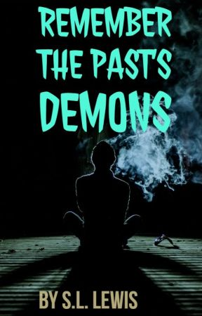 Remember The Past's Demons by SLStrailo