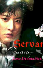 Servant (Rated M) by ChanBaek265