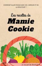 Les recettes de Mamie Cookie by SherlockMomo