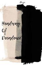 Headway Of Decadence ; MENTAL SERIES by AcityaMajeng