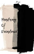 Headway Of Decadence ; MENTAL SERIES by FreelancerAuthor