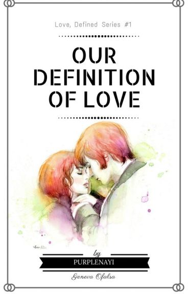 Our Definition of Love
