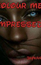 Colour Me Impressed (BWWM) by jaykandie