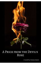 A Prick from the Devil's Rose by floral_unicorn
