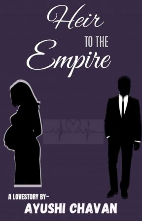 Heir To The Empire (VERY SLOW UPDATES) by ___ayyyyy___
