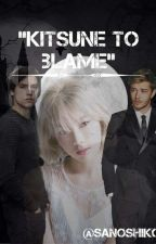Kitsune To Blame by SanoShiko
