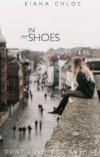 In My Shoes by ofcigarettesandhim