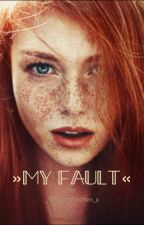 My Fault by _fuchsmaedchen_x