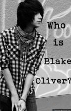 Who is Blake Oliver? by PeculiarOne